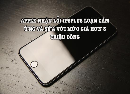 lỗi màn hình iPhone 6 plus loạn cảm ứng