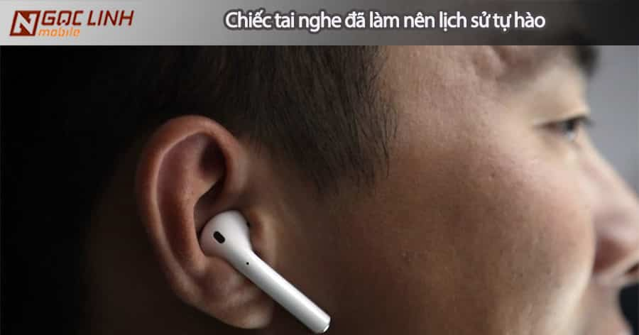 Apple tự hào với chiếc tai nghe AirPods